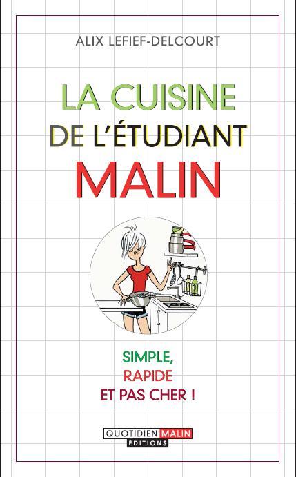 La cuisine de l'étudiant malin ; simple, rapide et pas cher !