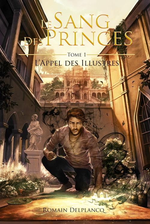 Le sang des princes t.1 ; l'appel des illustres