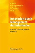 Innovation durch Management des Informellen  - Markus Bürgermeister - Fritz Böhle - Stephanie Porschen