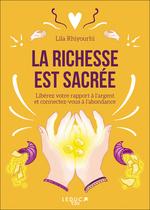 Vente EBooks : La richesse est sacrée  - Lila Rhiyourhi