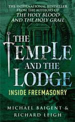 The Temple And The Lodge  - Michael Baigent - Michael Baigent Richard Leigh