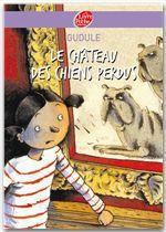 Vente Livre Numérique : Le château des chiens perdus  - Gudule