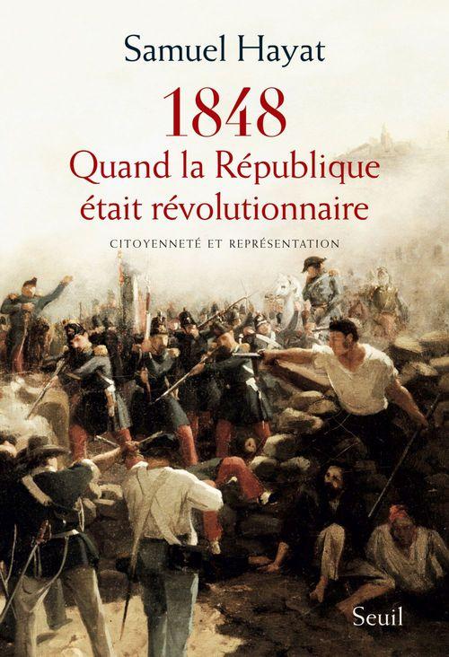 1848, quand la République était révolutionnaire ; citoyenneté et représentation