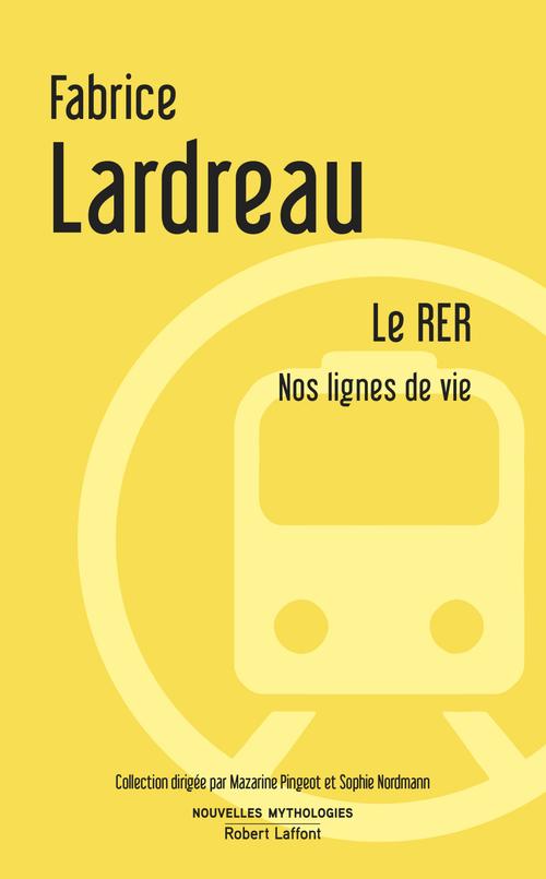 le RER ; nos lignes de vie