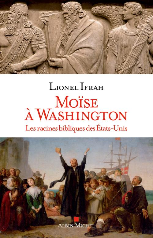 Moïse à Washington ; les racines bibliques des Etats-Unis
