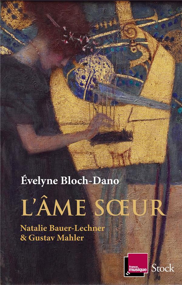 L'âme soeur ; Natalie Bauer-Lechner et Gustav Mahler