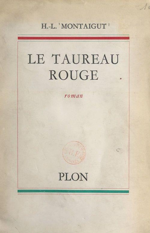 Le taureau rouge  - Henri-L. Montaigut