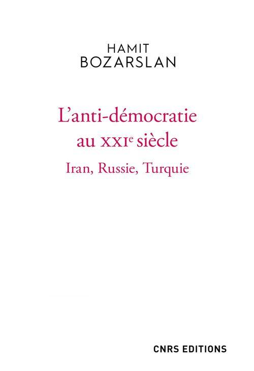 L'anti-démocratie au XXIe siècle : Iran, Russie, Turquie