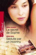 Vente Livre Numérique : Le secret de Sophie - Séduite par un inconnu (Harlequin Passions)  - Heidi Rice - Anna Cleary
