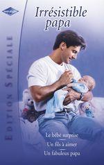 Vente EBooks : Irrésistible papa (Harlequin Edition Spéciale)  - Carole Mortimer - Marion Lennox - Susan Meier