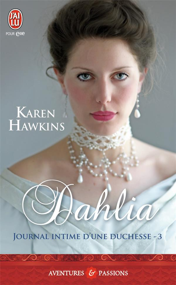 Journal intime d'une duchesse t.3 ; dahlia