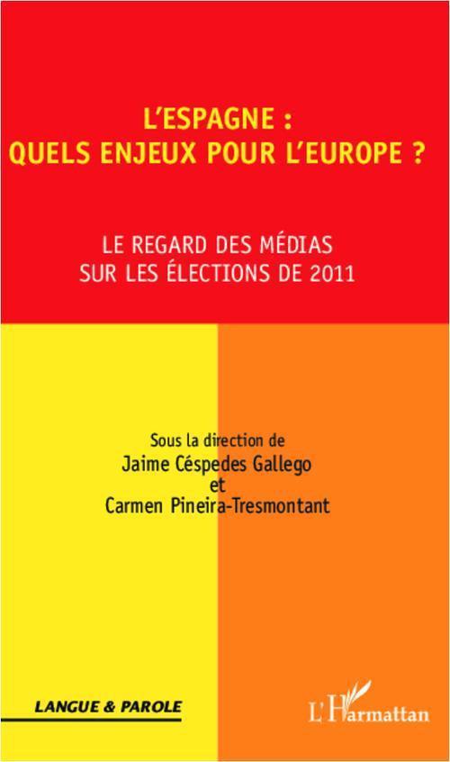 L'Espagne : quels enjeux pour l'Europe ? le regard des médias sur les élections de 2011