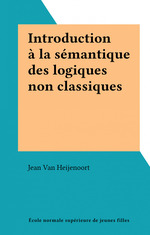Vente EBooks : Introduction à la sémantique des logiques non classiques  - Van Heijenoort Jean