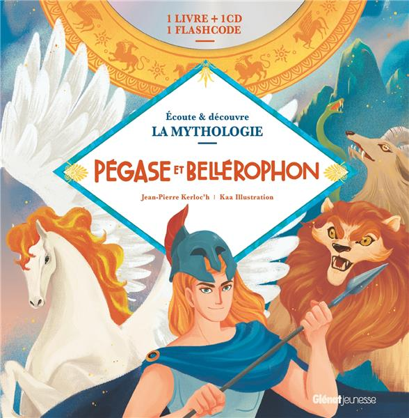écoute et découvre la mythologie ; Pégase et Bellérophon