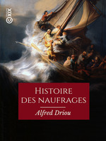 Histoire des naufrages, pirateries, abordages, famines, hivernages...