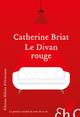 Le divan rouge  - Catherine Briat
