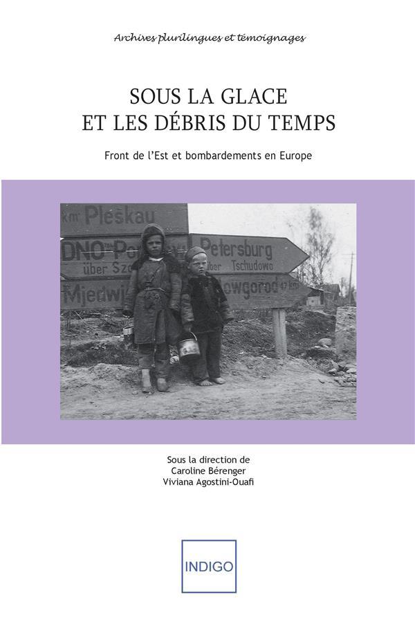 Sous la glace et les débris du temps ; front de l'Est et bombardements en Europe