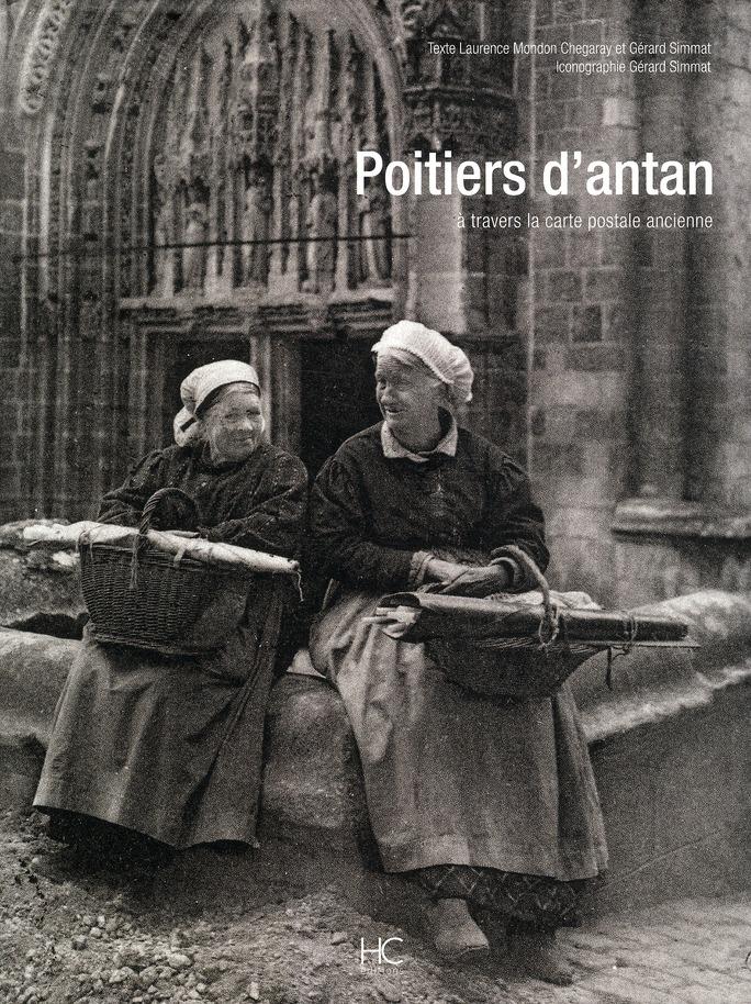 Poitiers d'antan ; à travers la carte postale ancienne