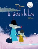Couverture de Tiluron Et La Peche A La Lune