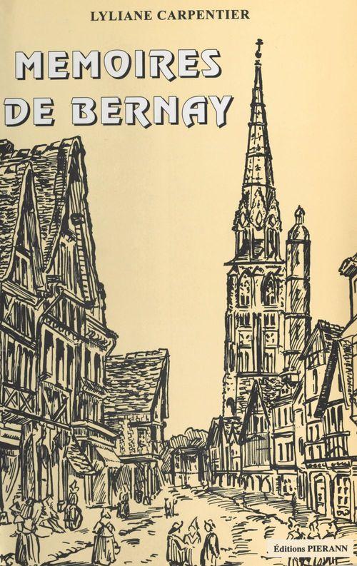 Mémoires de Bernay  - Lyliane Carpentier