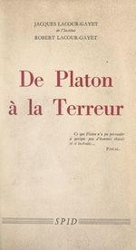 De Platon à la Terreur  - Robert Lacour-Gayet - Jacques Lacour-Gayet