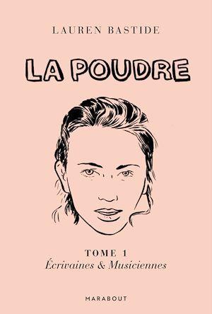 La Poudre -Tome 1 - Ecrivaines & Musiciennes
