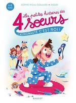 Vente Livre Numérique : Les petites histoires des 4 soeurs - L'astronaute, c'est moi !  - Sophie Rigal-Goulard