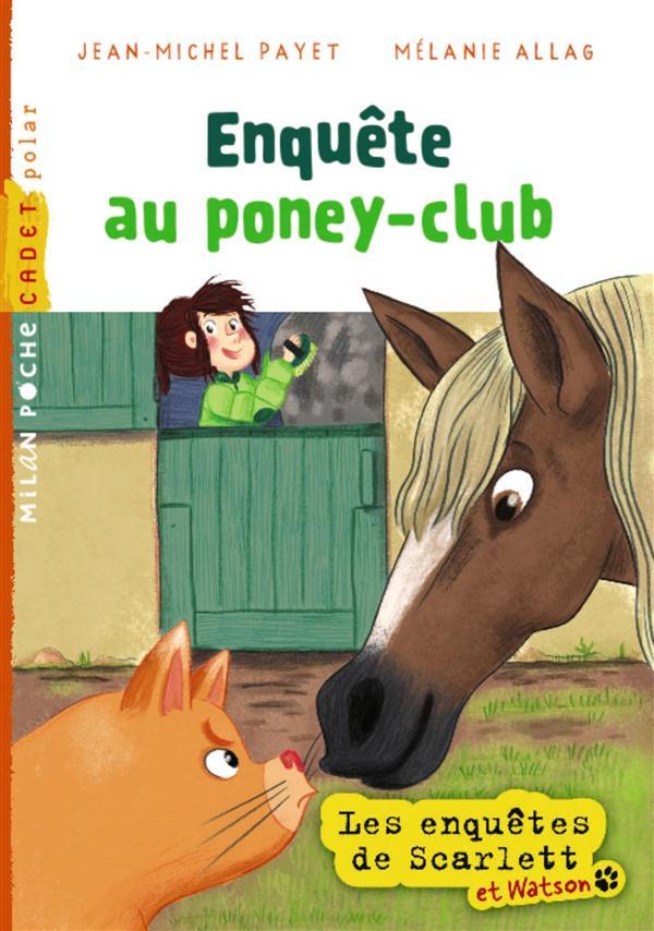 les enquêtes de Scarlett et Watson t.6 ; enquête au poney-club