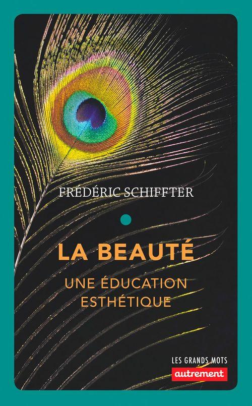 La beauté ; une éducation esthétique