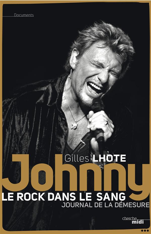 Johnny, le rock dans le sang ; journal de la démesure