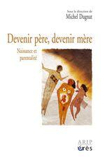 Vente EBooks : Devenir père, devenir mère  - Michel Dugnat