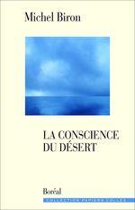 La conscience du désert  - Michel, Biron,