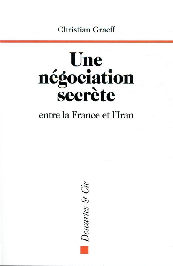 Une negociation secrete entre la France et l'Iran