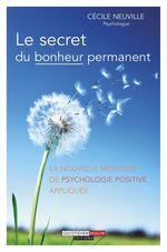 Vente EBooks : Le secret du bonheur permanent  - Cécile Neuville