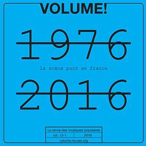 Volume ! n.13 ; la scene punk en france ; 1976-2016