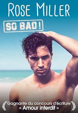 So Bad !  - Rose Miller