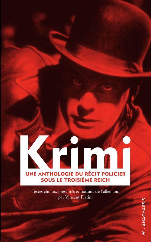 Krimi ; une anthologie du récit policier sous le troisième reich