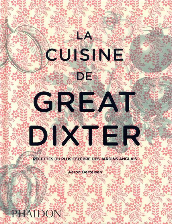 La cuisine de Great Dixter ; recettes du plus célèbre des jardins anglais