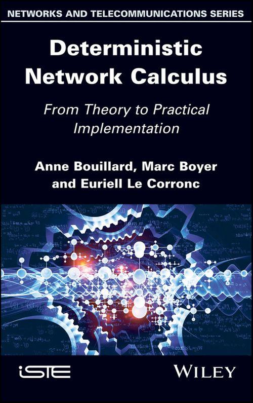 Vente Livre Numérique : Deterministic Network Calculus  - Marc BOYER  - Euriell Le Corronc  - Anne Bouillard