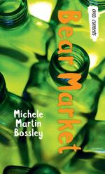 Bear Market  - Michele Bossley