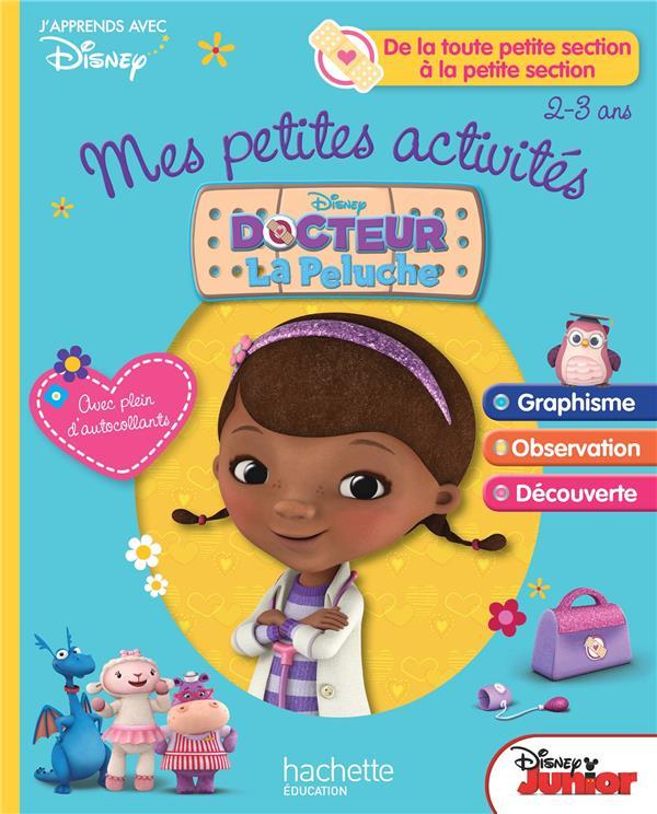 Mes petites activités avec Docteur La Peluche ; de la toute petite section à la petite section ; 2/3 ans