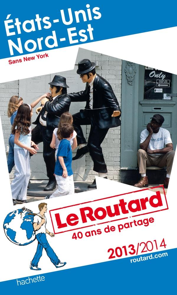 Guide Du Routard; Etats-Unis Nord-Est ; Sans New York (Edition 2013/2014)