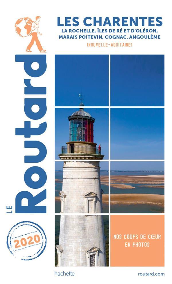 Guide du Routard ; les Charentes ; La Rochelle, îles de Ré et d'Oléron, marais poitevin, Cognac, Angoulême (Nouvelle-Aquitaine) (édition 2020)