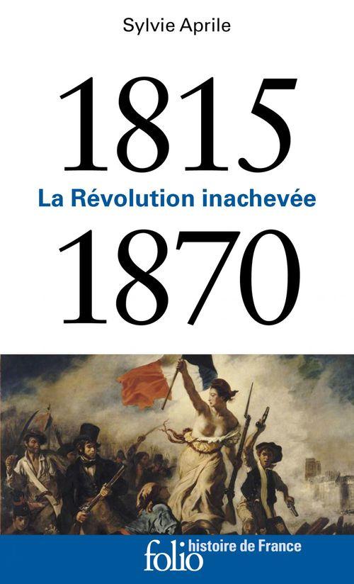 1815-1870 ; la révolution inachevée