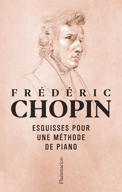 Esquisses pour une méthode de piano  - Frédéric Chopin (1810-1849)