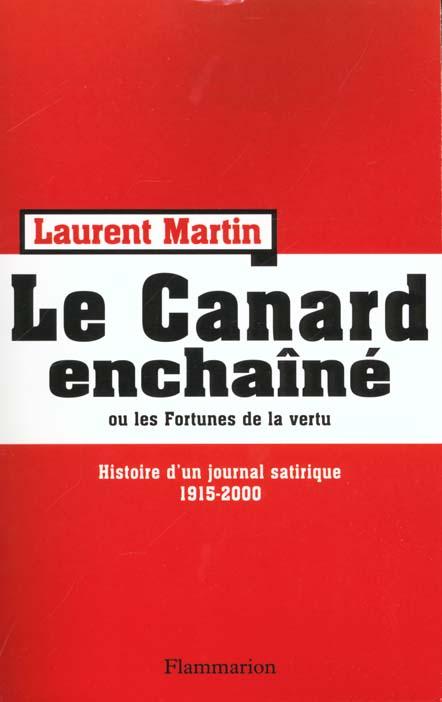 Le canard enchaine - histoire d'un journal satirique 1915-2000