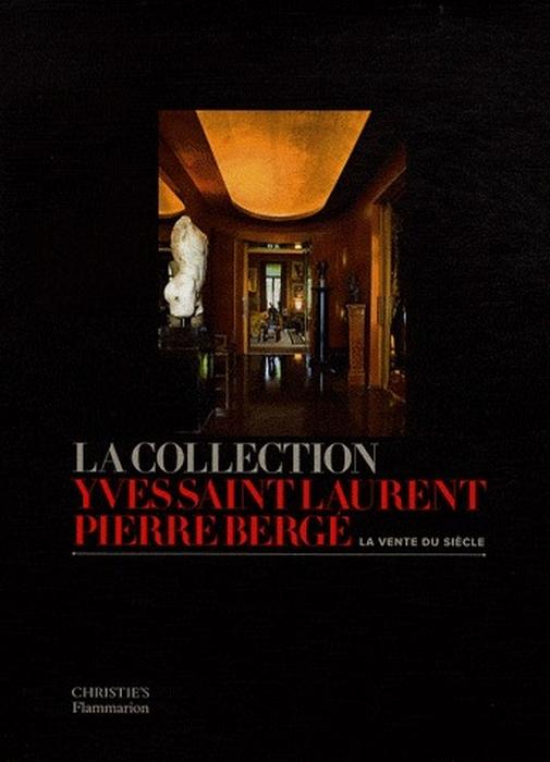 La Collection Yves Saint-Laurent, Pierre Berge ; La Vente Du Siecle