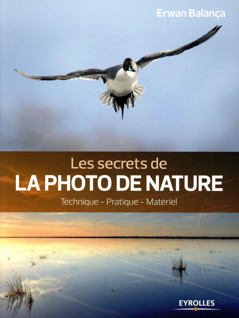 LES SECRETS DE LA PHOTO DE NATURE (2E EDITION)