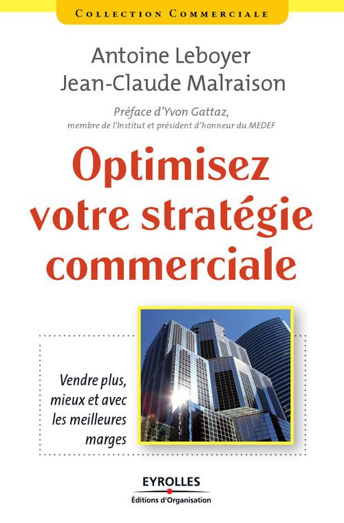 Optimisez votre stratégie commerciale ; vendre plus, mieux et avec les meilleures marges
