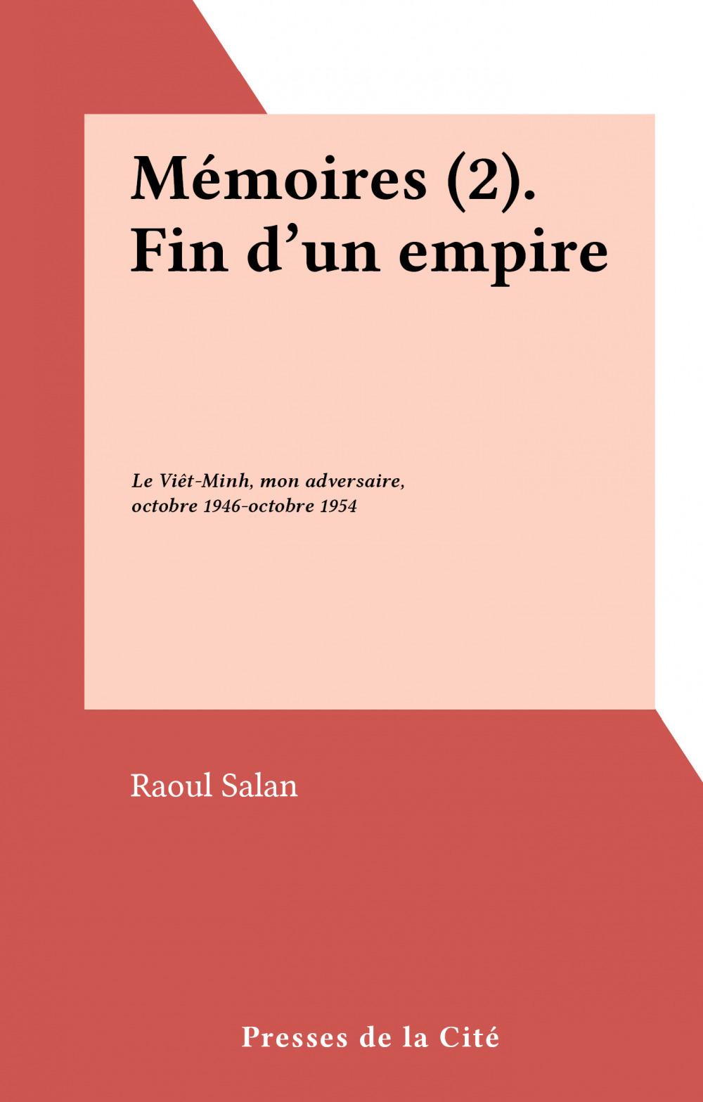 Mémoires (2). Fin d'un empire  - Raoul Salan